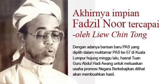 Akhirnya impian Fadzil Noor tercapai  – oleh Liew Chin Tong